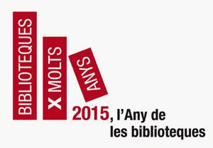 2015 - L'ANY DE LES BIBLIOTEQUES