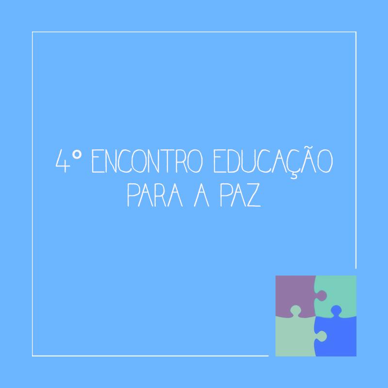4º Encontro Educação para a Paz