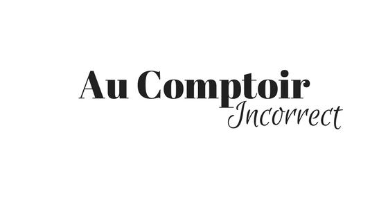Au Comptoir Incorrect - Laboratoire d'idées