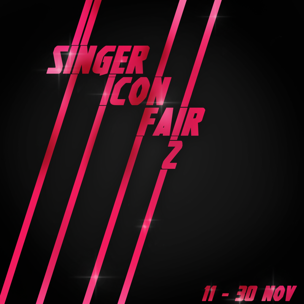 Singer ICon fair 11/11 to 11/30