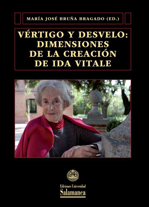 VÉRTIGO Y DESVELO: DIMENSIONES DE LA CREACIÓN DE IDA VITALE