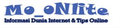 Mo_oNlite | Uneg-Uneg Dunia Internet dan Teknologi
