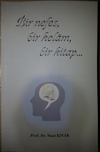 Prof. Dr. Suat KIYAK-Bir nefes, bir kelâm, bir kitap... LÜTFEN RESMİ TIKLAYINIZ