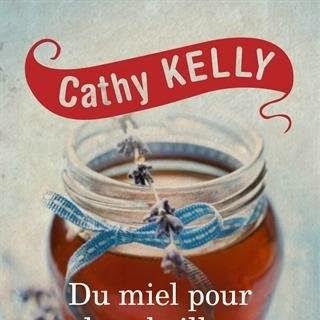 Du miel pour les abeilles de Cathy Kelly
