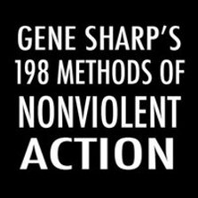 198 Methods of Nonviolent Action, by Gene Sharp