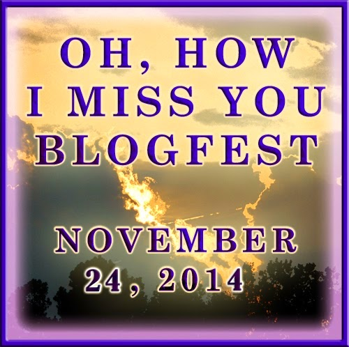 Oh How I Miss You Blogfest