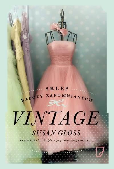 """""""Vintage. Sklep rzeczy zapomnianych"""" - Susan Gloss"""