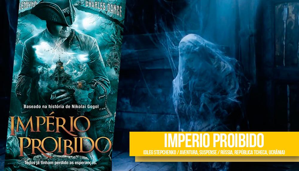Cartaz do filme Império Proibido do diretor Oleg Stepchenko e uma imagem de uma cena do filme onde uma estatua de uma mulher aparece coberta de teias de aranha