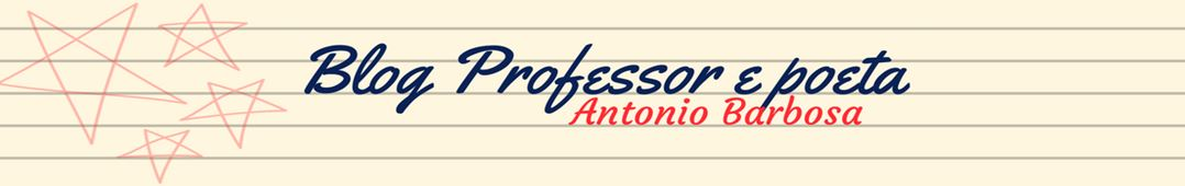 Blog professor e poeta Antonio Barbosa