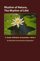 RHYTHM OF NATURE, THE RHYTHM OF LIFE!