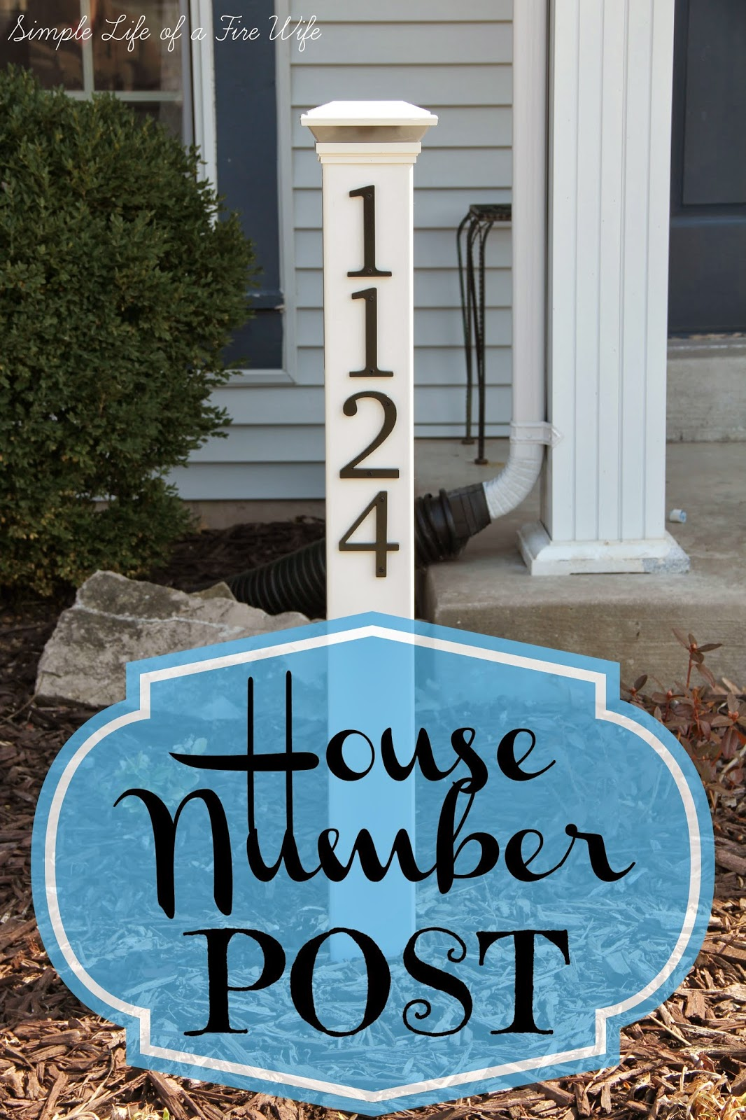 Simple life of a fire wife house number post - House number plaque ideas ...