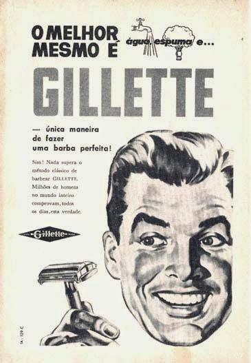 Propaganda da Gillette nos anos 40. Campanha reforçava a necessidade de uso do aparelho na higiene facial.