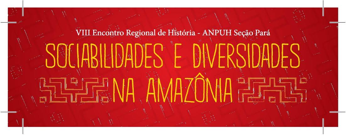 VIII Encontro Regional de História - ANPUH Seção Pará / 03 a 06 de dezembro - UFPA