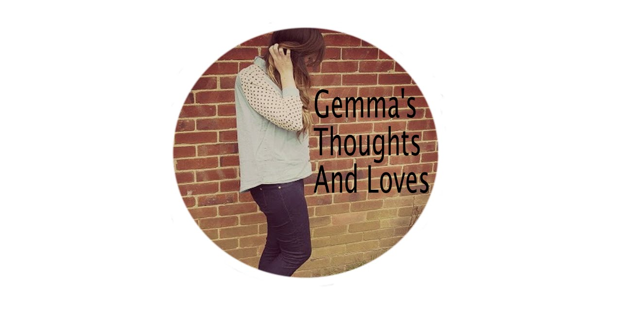 * Gemma's Thoughts and Loves *