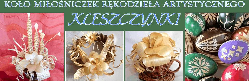 """Koło Miłośniczek Rękodzieła Artystycznego """"Kleszczynki"""""""