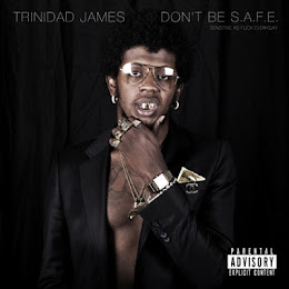 TRINIDAD JAMES - DONT BE SAFE