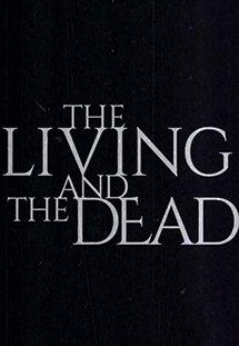 Sự Sống Và Cái Chết - The Living And The Dead