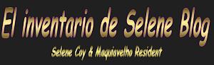 EL INVENTARIO DE SELENE & MAQUIAVELHO