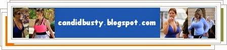 Candid Busty Blog
