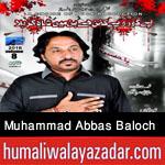 http://www.humaliwalayazadar.com/2015/10/muhammad-abbas-baloch-nohay-2016.html