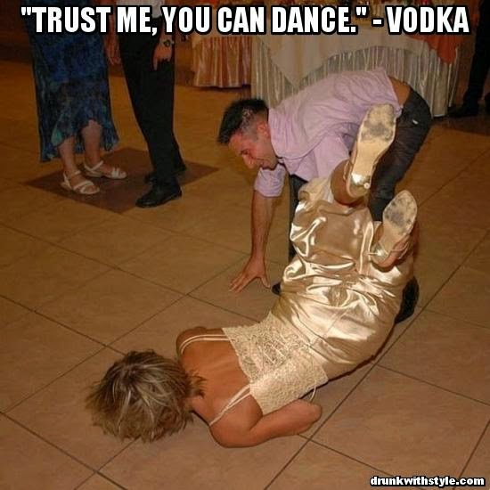 Trust Me You Can Dance Vodka Quote Funny Drunk Lady Epic Fail