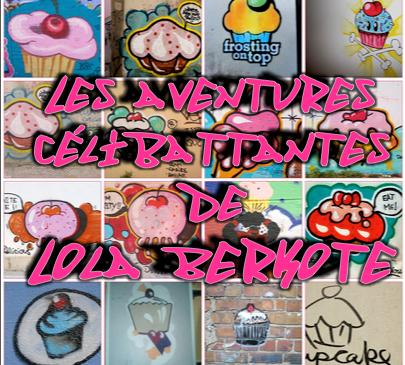 Les Aventures célibattantes de Lola Berkote