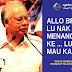 HOT NEWS ... Najib BALUN BN Wilayah Persekutuan ... LU MAU MENANG KE MAU KALAH!