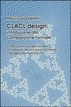 CLACL design. Introduzione alla Composizione Formale