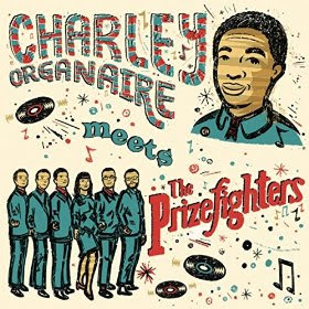 Charley Organaire Meets the Prizefighters (2014)