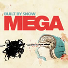 Built By Snow: Mega