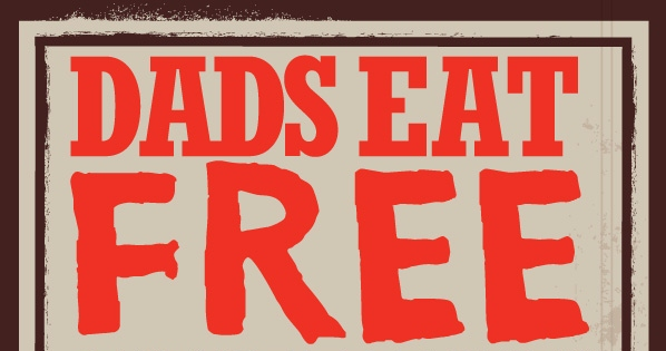 Claddagh Irish Pubs: Dads eat free on Father's Day (NY strip steak excluded) with the purchase of another entrée. The Counter: Ask for a BFD (Burger for Dad) on Father's Day, and you'll get.