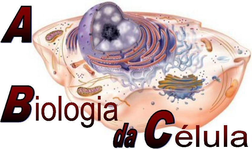 A Biologia da Célula