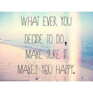 makes you happy, happiness, quotes, life