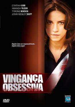 Assistir Filmes Online Vingança Obsessiva Dublado