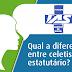 Quais das diferenças do vinculo empregatício CELETISTA e ESTATUTÁRIO?