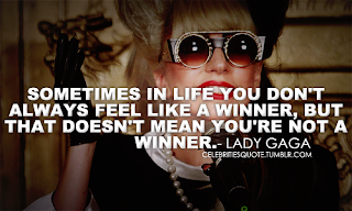 lady gaga quotation about life