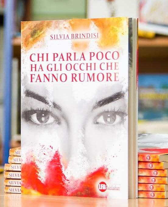 """""""Chi parla poco ha gli occhi che fanno rumore"""" il libro di Silvia Brindisi"""