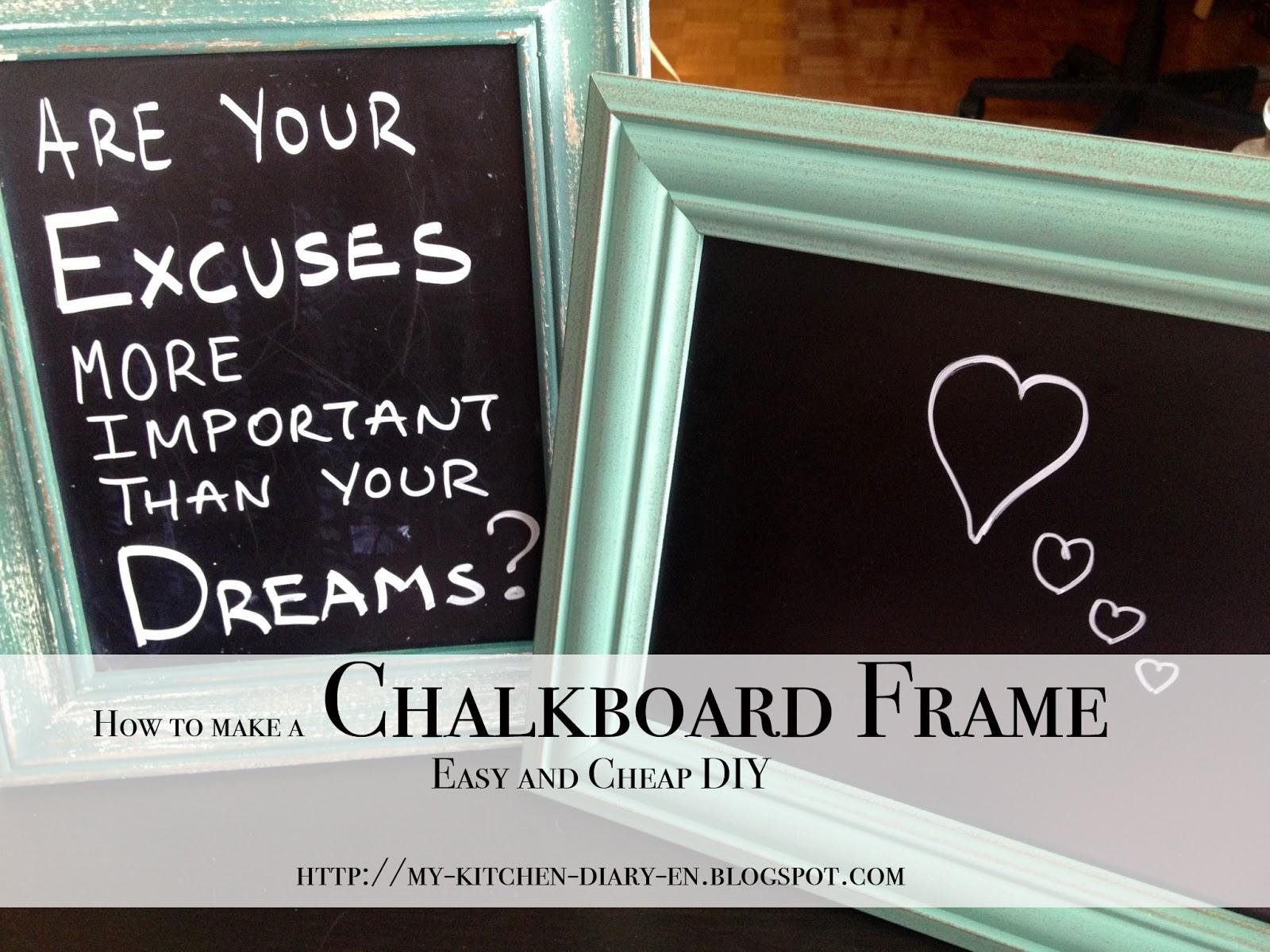 My Kitchen Diary: Chalkboard Frame (DIY)