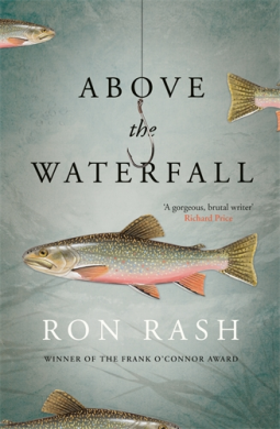 HIGHLY ANTICIPATED READ: Above The Waterfall by Ron Rash