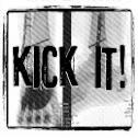 KICK IT! - Kick it!