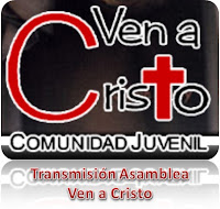 Transmisin Asamblea Ven a Cristo