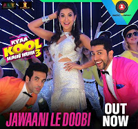 Jawaani Le Doobi Lyrics from Kyaa Kool Hain Hum 3