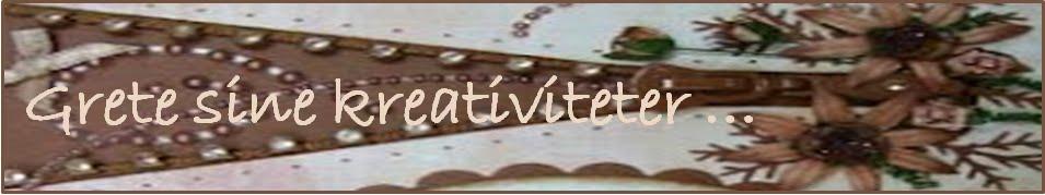 Grete sine kreativiteter ..?