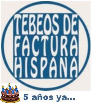 TEBEOS DE FACTURA HISPANA