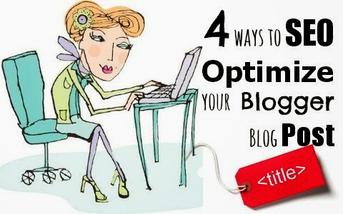 4 ways to seo optimize your blogger blog post titles via geniushowto.blogspot.com search engine