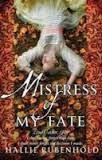 Mistress Of My Fate - Hallie Rubenhold
