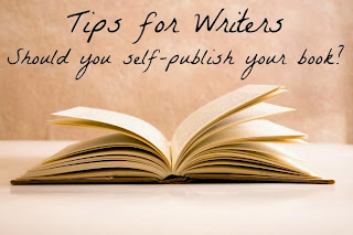 Tips for Writers - Should you self-publish your book?
