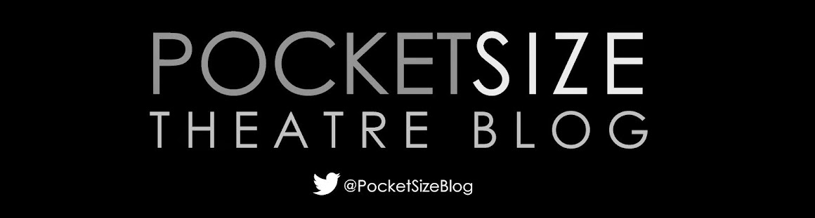 Pocket Size Blog, a London Theatre blog