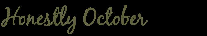 Honestly October