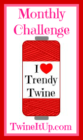 Trendy Twine Challenge- Coming Back Soon!